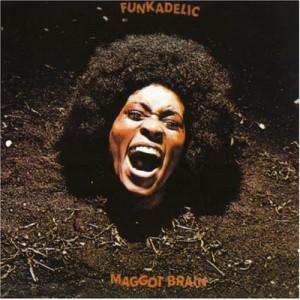 Funkadelic's classic album: Maggotbrain